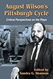 August Wilson's Pittsburgh Cycle: Critical Perspectives on the Plays (English...